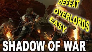 SHADOW OF WAR- HOW TO BEAT OVERLORDS EASY!