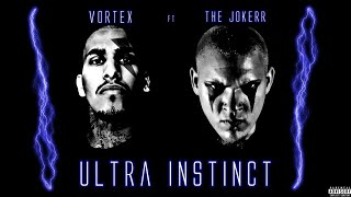 Vortex ft The Jokerr | Ultra Instinct