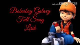 Boboiboy Galaxy Full Song Lirik