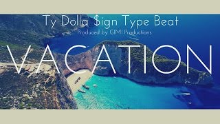 NEW!! Ty Dolla $ign Type Beat - Vacation (NEW MUSIC 2017)