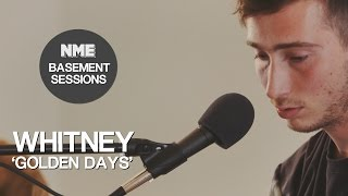 Whitney, 'Golden Days' - NME Basement Sessions