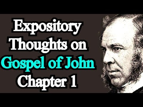 Expository Thoughts on the Gospel of John Ch. 1 - J. C. Ryle