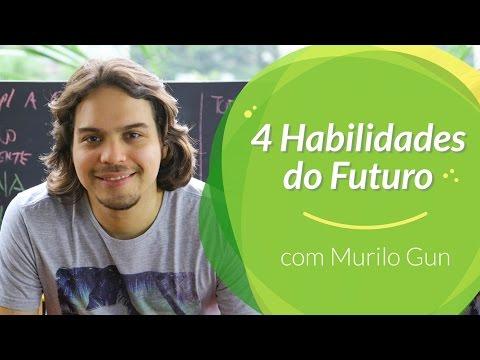 4 Habilidades do Futuro com Murilo Gun