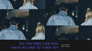 do you feel like you have no one to turn to? lyrics / YAYYOUNG