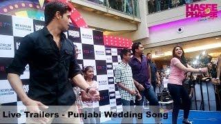 Live Trailers - Punjabi Wedding Song - Parineeti Chopra, Sidharth Malhotra