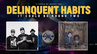 Delinquent Habits – It Could Be Round Two (©2017) [Hip Hop]