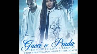 Gucci O Prada - Newtone Ft. Zion Y Lennox  (Prod. By Predikador Y Duran The Coach)