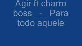 agir ft charro boss_-_ para todo akele