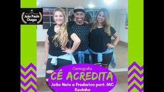 Cê Acredita - João Neto e Frederico feat. MC Kevinho  - Cia João Paulo Chagas (Coreografia)