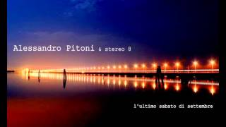Alessandro Pitoni & stereo 8 - l'ultimo sabato di settembre