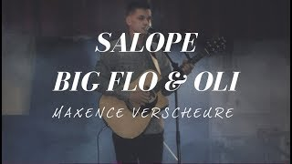 Salope - Maxence Verscheure - Big Flo & Oli (cover)