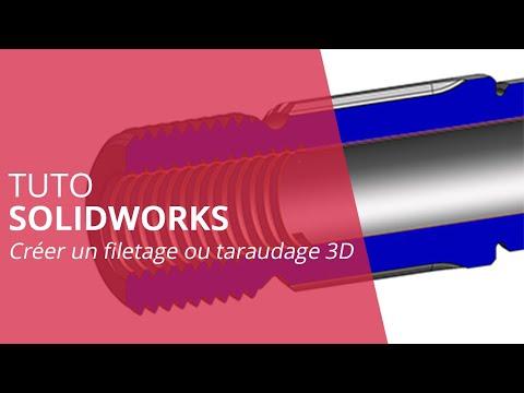 Tutoriel - Création d'un filetage ou taraudage 3D - SOLIDWORKS 2016 et 2017
