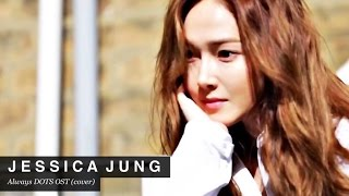 160417 Jessica Jung - Always 'Descendants Of The Sun OST' (COVER)
