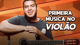 Videoaula Como Tocar Sua Primeira Música no Violão