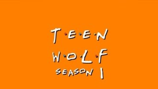 ► TEEN WOLF  | SEASON 1 | OPENING CREDITS (FRIENDS STYLE) (HD)