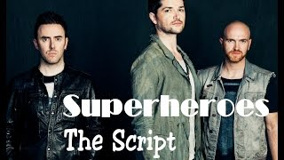 Superheroes- The Script (Lyrics+Official Audio)