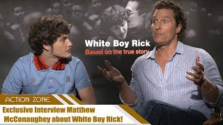 Exclusive Interview Matthew McConaughey about White Boy Rick!