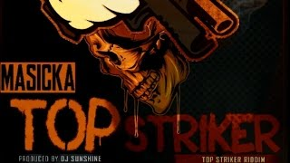 Masicka - Top Striker (Clean / Radio / Edit) - [Top Striker Riddim] December 2016 @DJFOODY15