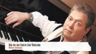 Mihai Ciobanu - De m-as face iar flacau