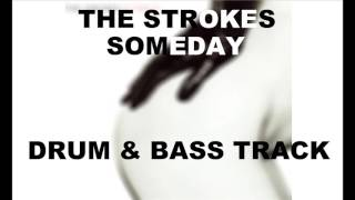 The Strokes Someday | Drum & Bass Track |