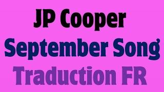JP Cooper - September Song [Traduction FR]