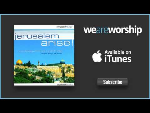 paul-wilbur-jerusalem-arise-shalom-jerusalem-overture-weareworshipmusic