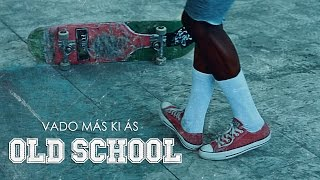 Vado Más Ki Ás - Old school (Video Oficial)