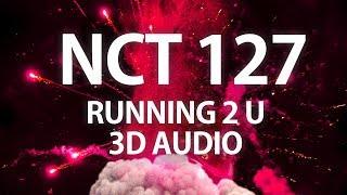 NCT 127 - RUNNING 2 U [3D AUDIO]