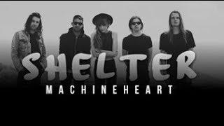Shelter  || Machineheart || Traducida al español