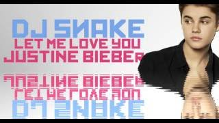 "Dj Snake ""Let Me Love You"" ft. Justin Bieber (Lyric Video)"