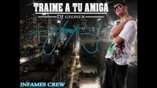 TRAIME A TU AMIGA FARRUKO REMIX DJ GEONER.