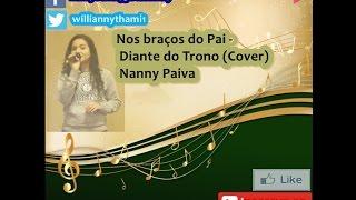 Nos braços do Pai - Diante do Trono (Cover) Nanny Paiva