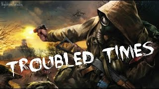 Nightcore - Troubled Times