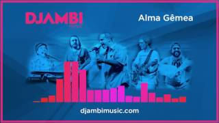 Djambi - Alma Gêmea [Single 2016] (Áudio Oficial)