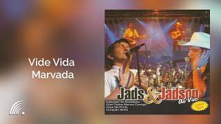 Vide Vida Marvada - Jads & Jadson - Ao Vivo - Oficial