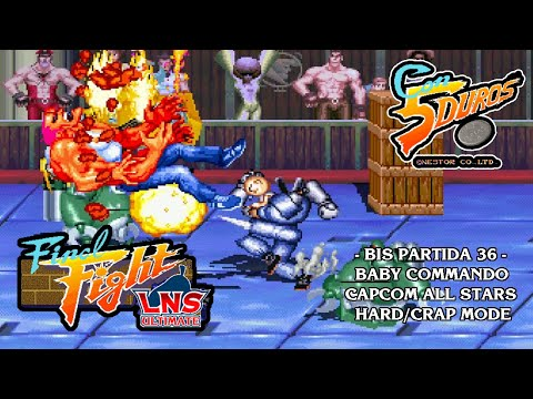 FINAL FIGHT LNS ULTIMATE - CAPCOM ALL STARS - HARD/CRAP MODE - BABY COMMANDO (1cc) (CTR)