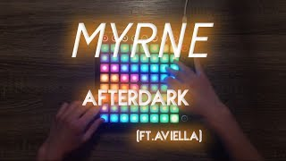MYRNE - Afterdark (feat. Aviella)//Launchpad cover