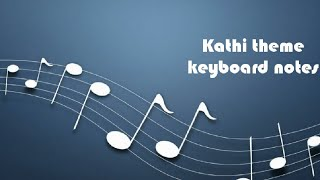 how to do kathi theme music in keyboard?