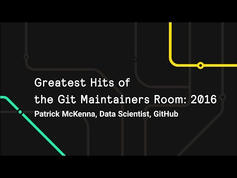 Greatest Hits of the Git Maintainers Room - Git Merge 2017