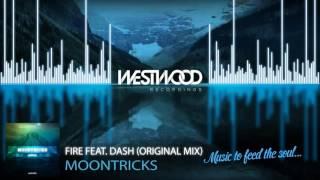 Moontricks - Fire feat. Dash (Original Mix)