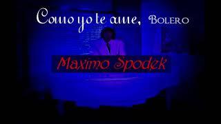 MAXIMO SPODEK, COMO YO TE AME, INSTRUMENTAL