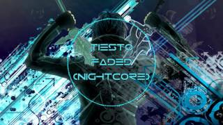 Nightcore - Faded [Tiesto]