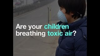 Are your children breathing toxic air?