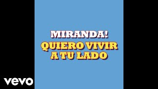 Miranda! - Quiero Vivir a Tu Lado