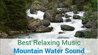 Best Relaxing Music - Mountain Water Sound