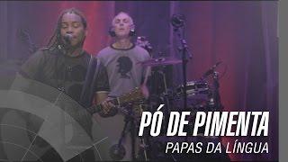 Papas da Língua - Pó de pimenta - 20 Anos
