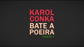 Karol Conka - Bate a Poeira - Letra [Lyrics Video]