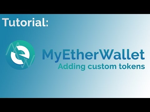 Tutorial | Adding custom tokens to My Ether Wallet