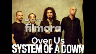 System of a Down - Over Us