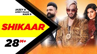 Shikaar (Full Video) | Jazzy B | Amrit Maan | Kaur B | Latest Punjabi Songs | Speed Records width=